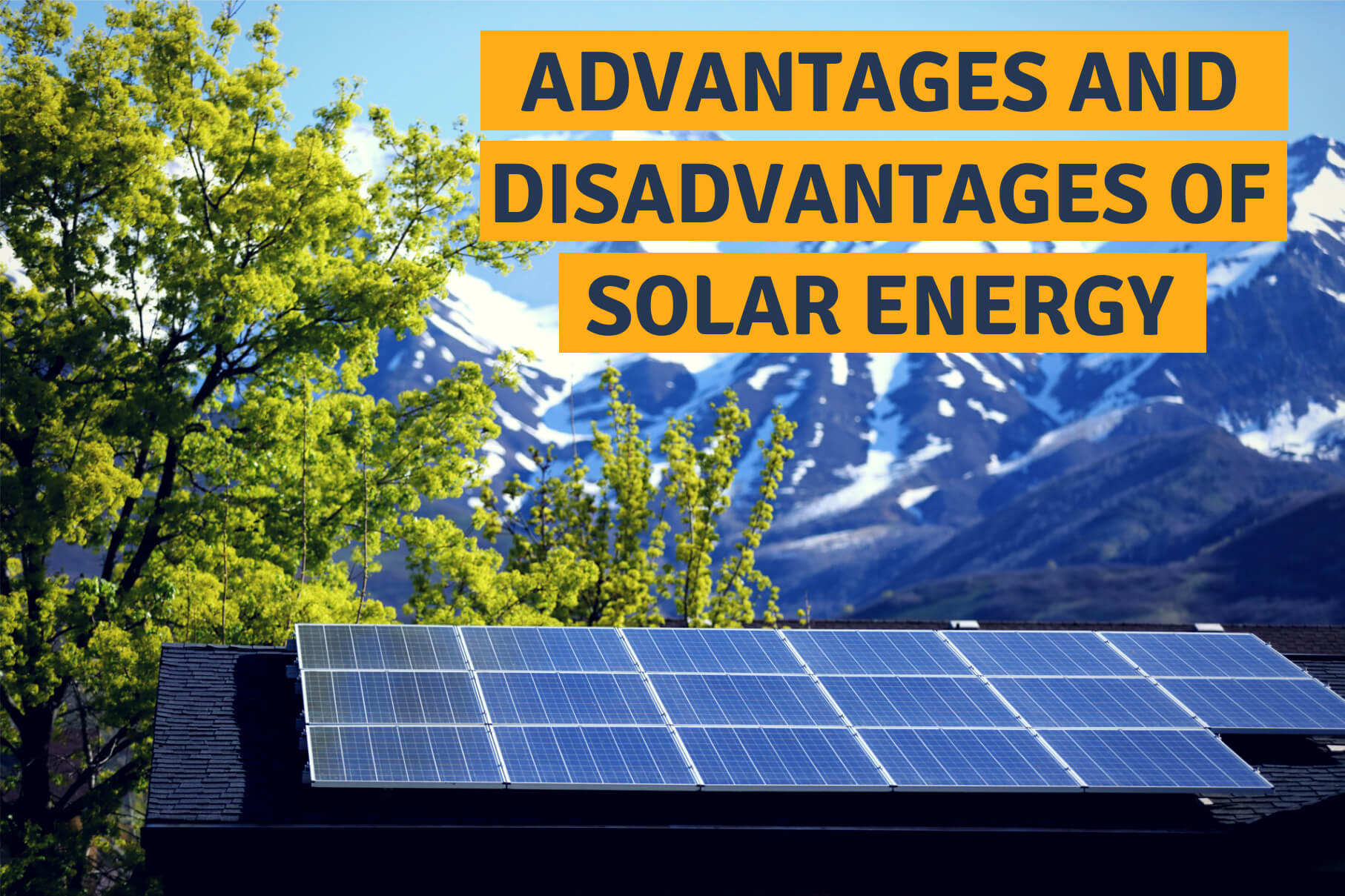 Fundamental Advantages and Disadvantages of Solar Energy - Our Solar